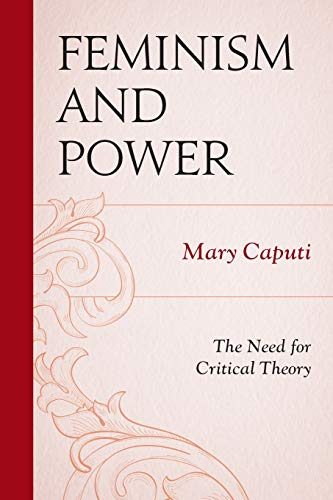 9781498515405: Feminism and Power: The Need for Critical Theory