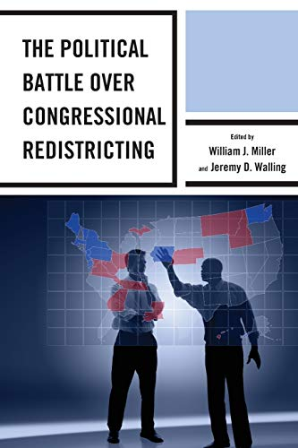 The Political Battle over Congressional Redistricting: William J. Miller