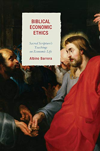 Biblical Economic Ethics (Paperback): Albino F. Barrera