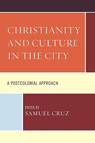 9781498515856: Christianity and Culture in the City: A Postcolonial Approach