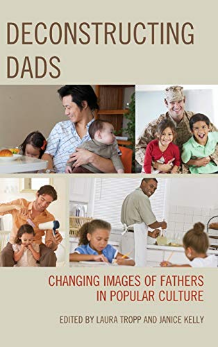 Deconstructing Dads: Changing Images of Fathers in: Lexington Books