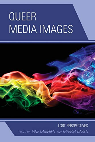 Queer Media Images: LGBT Perspectives: Lexington Books