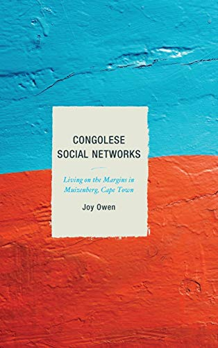 9781498516273: Congolese Social Networks: Living on the Margins in Muizenberg, Cape Town