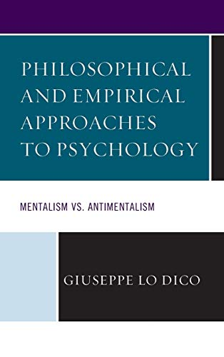 9781498516600: Philosophical and Empirical Approaches to Psychology: Mentalism vs. Antimentalism