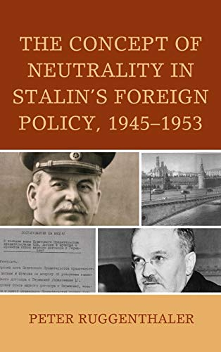 9781498517430: The Concept of Neutrality in Stalin's Foreign Policy, 1945–1953 (The Harvard Cold War Studies Book Series)