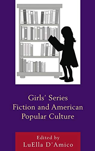 Girls' Series Fiction and American Popular Culture (Children and Youth in Popular Culture) (...
