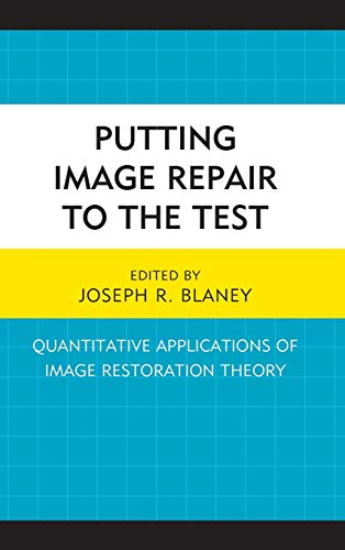 9781498517744: Putting Image Repair to the Test: Quantitative Applications of Image Restoration Theory