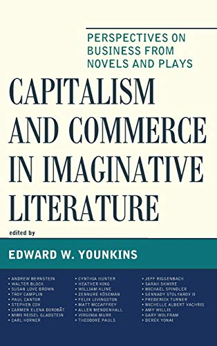9781498519298: Capitalism and Commerce in Imaginative Literature: Perspectives on Business from Novels and Plays (Capitalist Thought: Studies in Philosophy, Politics, and Economics)