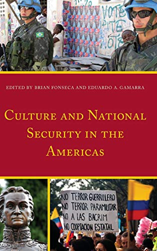 Culture and National Security in the Americas: Brian Fonseca (editor),