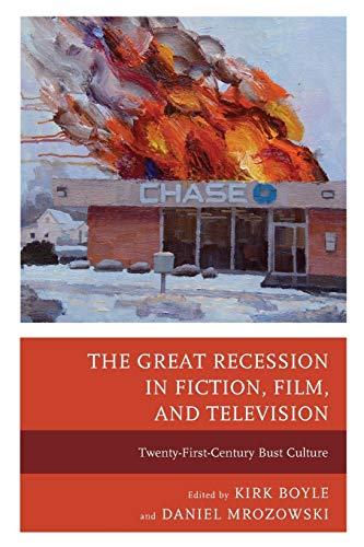 The Great Recession in Fiction, Film, and: Kirk Boyle (editor),