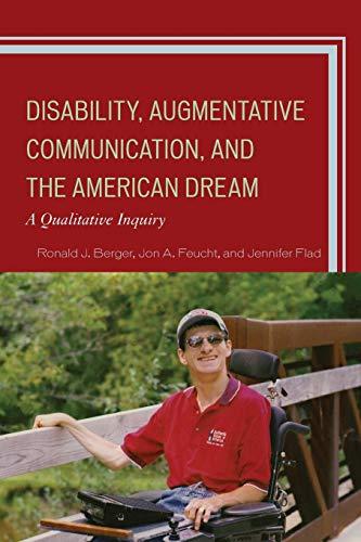 9781498520874: Disability, Augmentative Communication, and the American Dream: A Qualitative Inquiry
