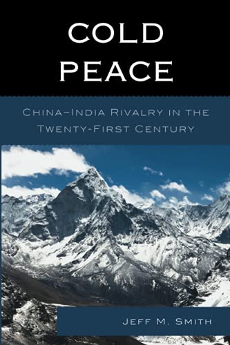 9781498520928: Cold Peace: China–India Rivalry in the Twenty-First Century