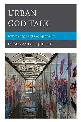 9781498521055: Urban God Talk: Constructing a Hip Hop Spirituality