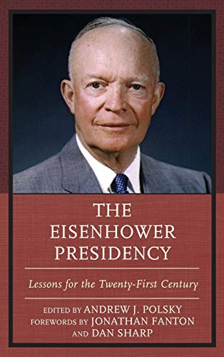 9781498522205: The Eisenhower Presidency: Lessons for the Twenty-First Century