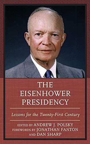 9781498522205: The Eisenhower Presidency: Lessons for the Twenty-First Century