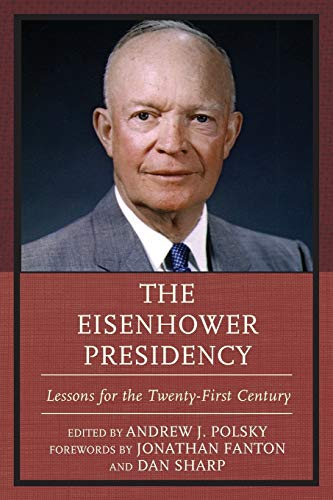 9781498522229: The Eisenhower Presidency: Lessons for the Twenty-First Century