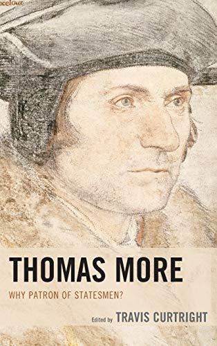 9781498522267: Thomas More: Why Patron of Statesmen?