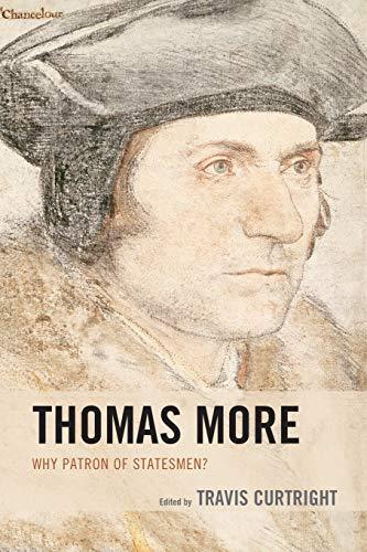 9781498522281: Thomas More: Why Patron of Statesmen?