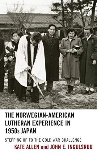 The Norwegian-American Lutheran Experience in 1950s Japan: Allen, Kate &