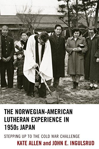 9781498524827: The Norwegian-American Lutheran Experience in 1950s Japan: Stepping up to the Cold War Challenge
