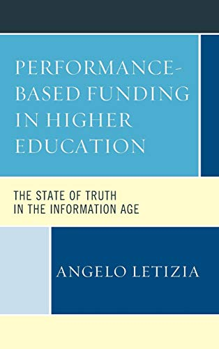 9781498525046: Performance-Based Funding in Higher Education: The State of Truth in the Information Age
