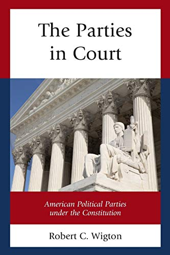 9781498525749: The Parties in Court: American Political Parties Under the Constitution