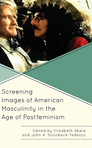 9781498525824: Screening Images of American Masculinity in the Age of Postfeminism