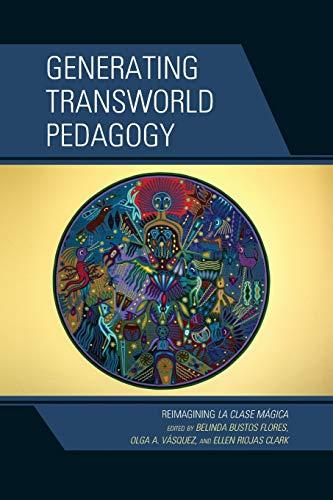 9781498525886: Generating Transworld Pedagogy: Reimagining La Clase Mágica