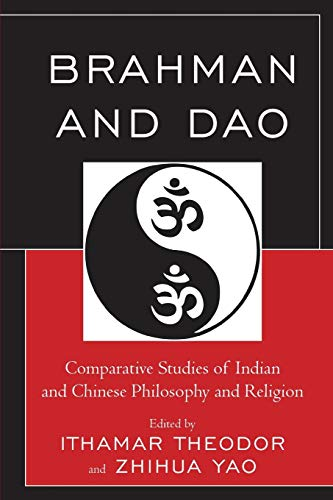 9781498525916: Brahman and Dao: Comparative Studies of Indian and Chinese Philosophy and Religion (Studies in Comparative Philosophy and Religion)