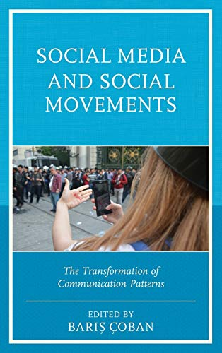 9781498529303: Social Media and Social Movements: The Transformation of Communication Patterns