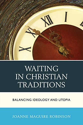 9781498530699: Waiting in Christian Traditions: Balancing Ideology and Utopia