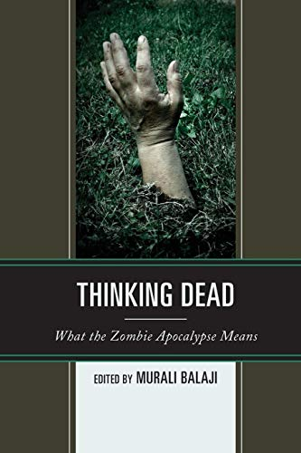 9781498532402: Thinking Dead: What the Zombie Apocalypse Means