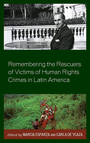 Remembering the Rescuers of Victims of Human: Marcia Esparza (editor),