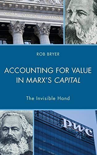 9781498536066: Accounting for Value in Marx's Capital: The Invisible Hand (Heterodox Studies in the Critique of Political Economy)