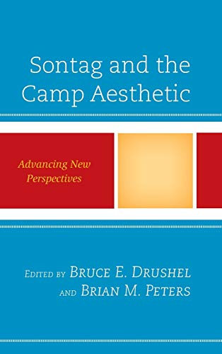 Sontag and the Camp Aesthetic: Advancing New Perspectives (Media, Culture, and the Arts): Lexington...