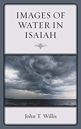 Images of Water in Isaiah: John T. Willis
