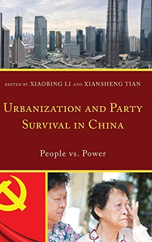 Urbanization and Party Survival in China: Xiaobing Li (editor),