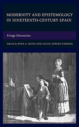 Modernity and Epistemology in Nineteenth-Century Spain: Ryan A. Davis