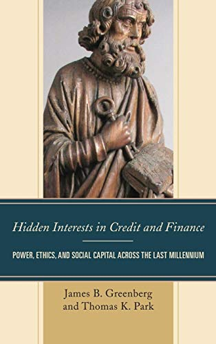 Hidden Interests in Credit and Finance: Power,: James B. Greenberg,