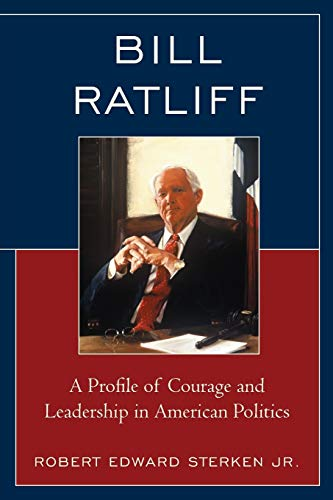 9781498546959: Bill Ratliff: A Profile of Courage and Leadership in American Politics