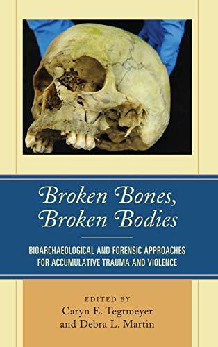 Broken Bones, Broken Bodies: Caryn E. Tegtmeyer