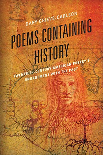 9781498550451: Poems Containing History: Twentieth-Century American Poetry's Engagement with the Past