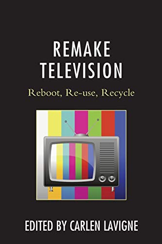 9781498550475: Remake Television: Reboot, Re-use, Recycle