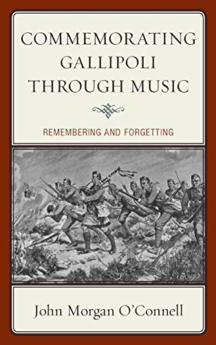 9781498556200: Commemorating Gallipoli Through Music: Remembering and Forgetting