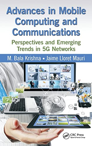 9781498701136: Advances in Mobile Computing and Communications: Perspectives and Emerging Trends in 5G Networks