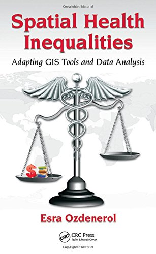 9781498701501: Spatial Health Inequalities: Adapting GIS Tools and Data Analysis