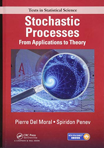 9781498701839: Stochastic Processes: From Applications to Theory (Chapman & Hall/CRC Texts in Statistical Science)