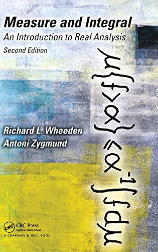 Measure And Integral: An Introduction To Real: Richard L. Wheeden,