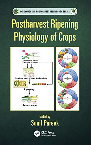9781498703802: Postharvest Ripening Physiology of Crops (Innovations in Postharvest Technology Series)