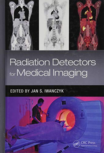 9781498704359: Radiation Detectors for Medical Imaging (Devices, Circuits, and Systems)